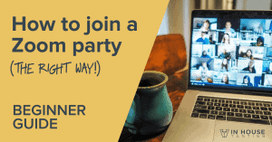 how to join a zoom party the right way - beginners guide